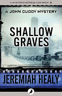 Shallow Graves, Jeremiah Healy