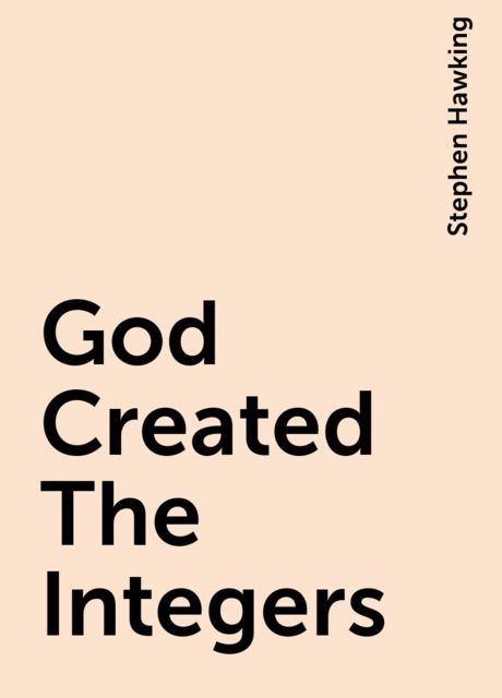God Created The Integers, Stephen Hawking