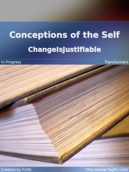 Conceptions of the Self, ChangeIsJustifiable
