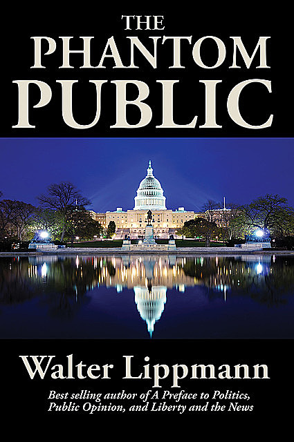 The Phantom Public, Walter Lippmann