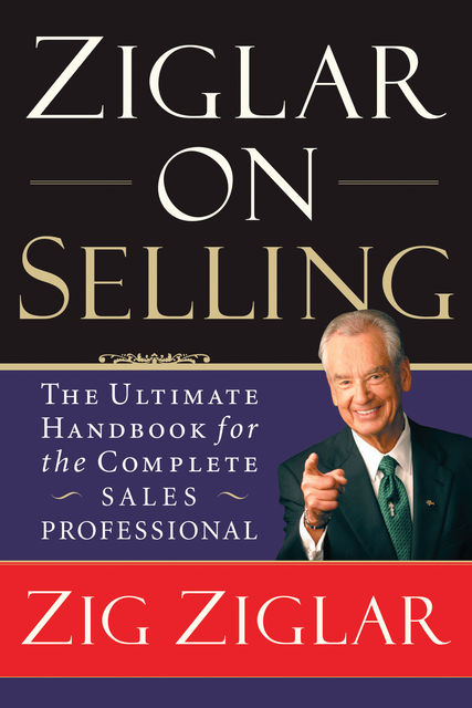 Ziglar on Selling, Zig Ziglar