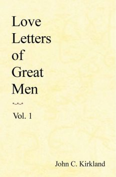 Love Letters of Great Men, Kirkland John