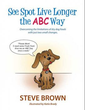 SEE SPOT LIVE LONGER THE ABC WAY, Steve Brown