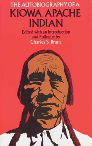 The Autobiography of a Kiowa Apache Indian, Charles S.Brant