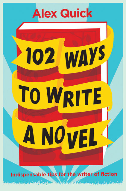 102 Ways to Write a Novel, Alex Quick