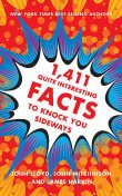 1,411 Quite Interesting Facts to Knock You Sideways, John Lloyd, James Harkin, John Mitchinson