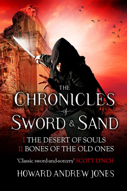 The Chronicle of Sword & Sand – Box Set, Howard Andrew Jones
