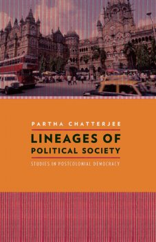 Lineages of Political Society, Partha Chatterjee