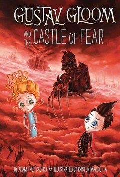 Gustav Gloom and the Castle of Fear, Adam-Troy Castro