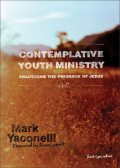Contemplative Youth Ministry, Mark Yaconelli
