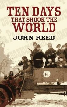 Ten Days That Shook the World, John Reed