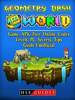 Geometry Dash World Game Guide Unofficial, The Yuw