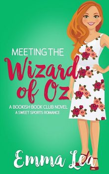Meeting the Wizard of Oz, Emma Lea