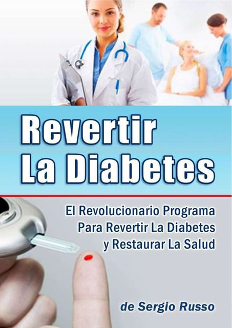 Revertir la Diabetes, Sergio Russo