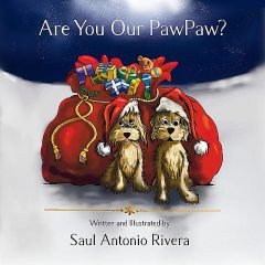 Are You Our PawPaw, SAUL A RIVERA