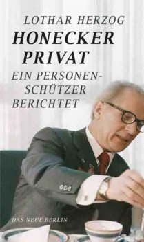 Honecker privat, Lothar Herzog