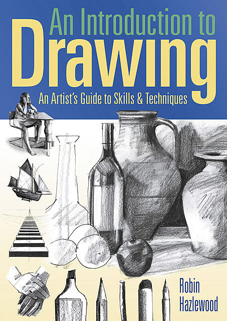 An Introduction to Drawing, Robin Hazlewood
