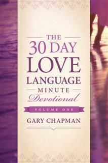 30-Day Love Language Minute Devotional Volume 1, Gary Chapman