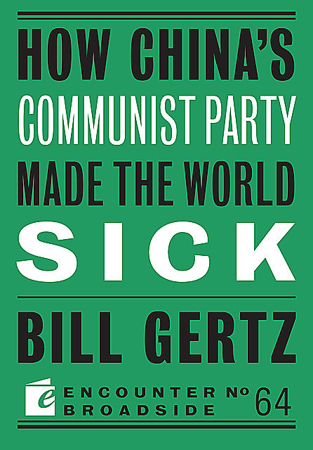 How China's Communist Party Made the World Sick, Bill Gertz