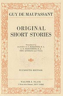 The Entire Original Maupassant Short Stories, Guy de Maupassant