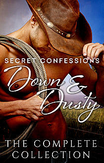 Secret Confessions: Down & Dusty – The Complete Collection, Jackie Ashenden, Mel Teshco, Rachael Johns, Eden Summers, Fiona Lowe, Cate Ellink, Elizabeth Dunk, Rhyll Biest