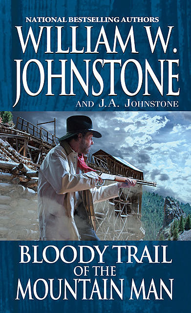 Bloody Trail of the Mountain Man, William Johnstone, J.A. Johnstone