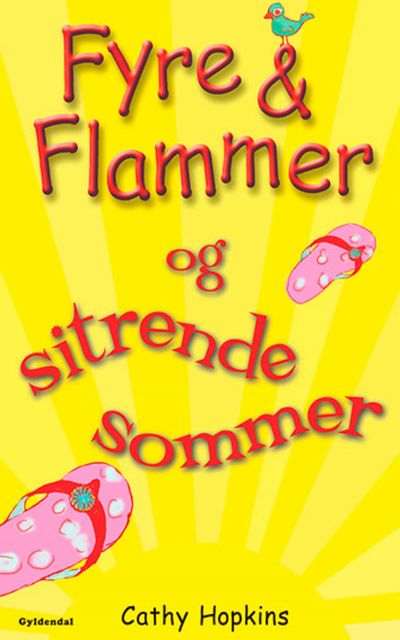 Fyre & Flammer 12 – og sitrende sommer, Cathy Hopkins