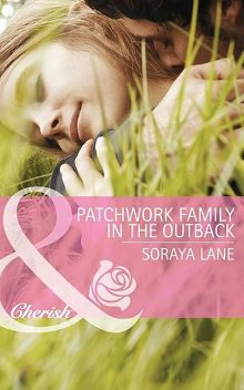 Patchwork Family in the Outback, Soraya Lane