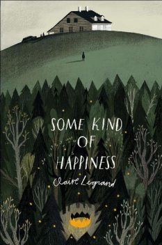 Some Kind of Happiness, Claire Legrand
