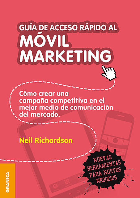 Guía de acceso rápido al móvil marketing, Neil Richardson