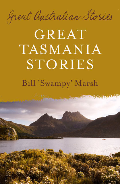 Great Tasmania Stories, Bill Marsh