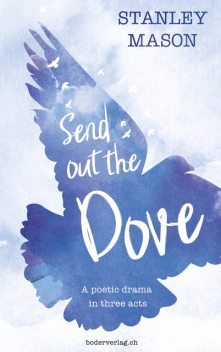 Send out the Dove, Stanley Mason
