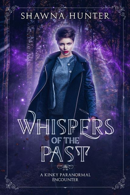 Whispers of the Past, Shawna Hunter