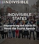 Indivisible States: Empowering the States to Resist the Trump Agenda, Indivisible Project