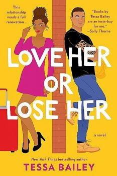 Love Her or Lose Her, Tessa Bailey