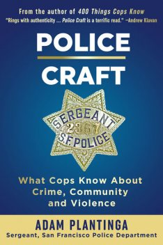 Police Craft, Adam Plantinga