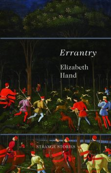Errantry: Strange Stories, Elizabeth Hand