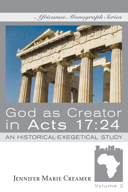 God as Creator in Acts 17:24, Jennifer Marie Creamer