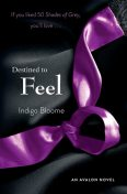 Destined to Feel: An Avalon Novel, Indigo Bloome