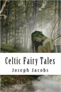 Celtic Fairy Tales, Joseph Jacobs