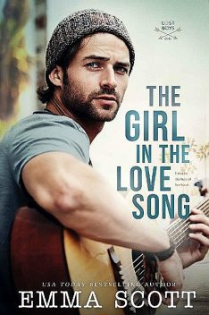 The Girl in the Love Song (Lost Boys Book 1), Emma Scott