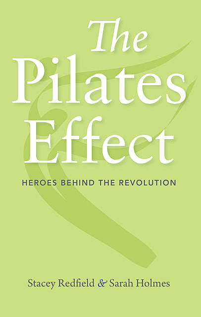 The Pilates Effect, Sarah Holmes, Stacey Redfield