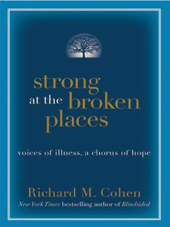 Strong at the Broken Places, Richard M. Cohen
