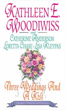 Three Weddings and a Kiss, Lisa Kleypas, Catherine Anderson, Loretta Chase