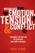Writing With Emotion, Tension, and Conflict, Cheryl St.John
