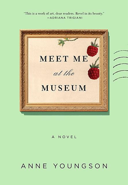 Meet Me at the Museum, Anne Youngson
