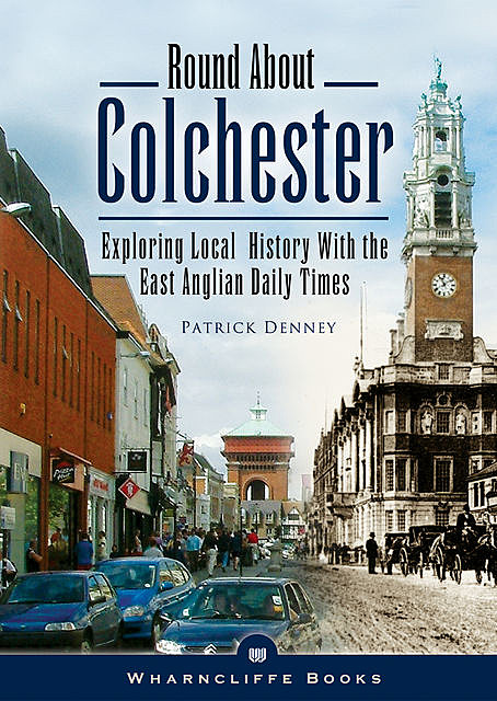 Round About Colchester, Patrick Denney