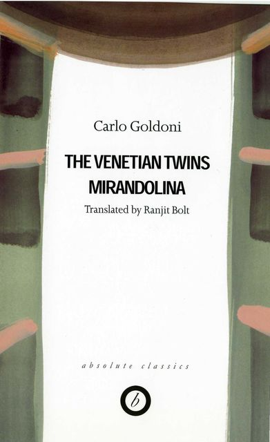 Goldoni: Two Plays -  The Venetian Twins / Mirandolina, Carlo Goldoni