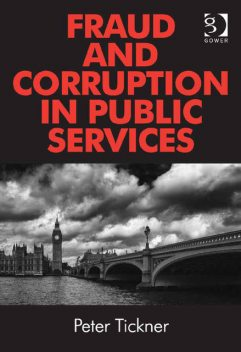 Fraud and Corruption in Public Services, Peter Tickner