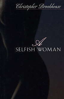 A Selfish Woman, Christopher Brookhouse